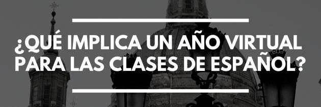 ¿Qué implica un año virtual para las clases de español?