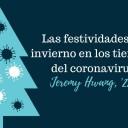 Las festividades de invierno en los tiempos del coronavirus